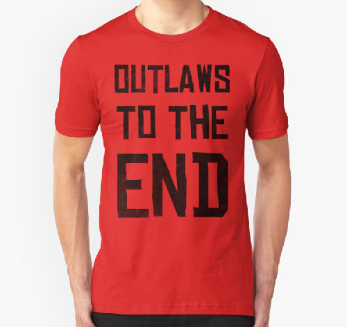 Outlaws To The End shirt by Roley